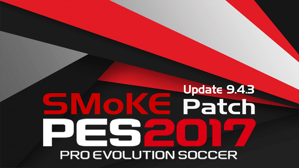 Download PES SMoKE Update 9.4.3 for 9.4 - Patch PES 2017 mới nhất