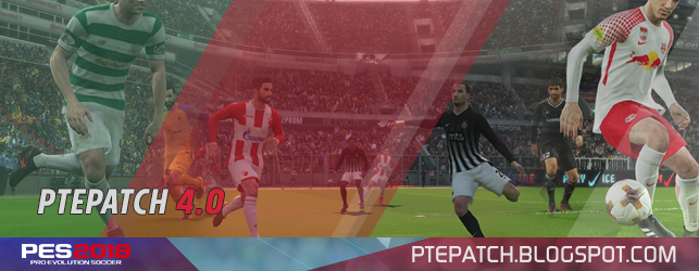 [Fshare] PTE Patch 2018 4.0 + Update 4.1 – Patch PES 2018 mới nhất